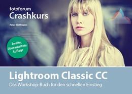 Abbildung von Hoffmann | Lightroom Classic CC | 2., überarbeitete Auflage | 2018 | Das Workshop-Buch für den sch...