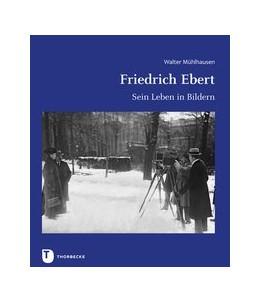 Abbildung von Mühlhausen   Friedrich Ebert   2019   Sein Leben in Bildern