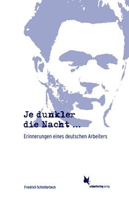 Abbildung von Schlotterbeck | Je dunkler die Nacht... | 2019 | Erinnerungen eines deutschen A...