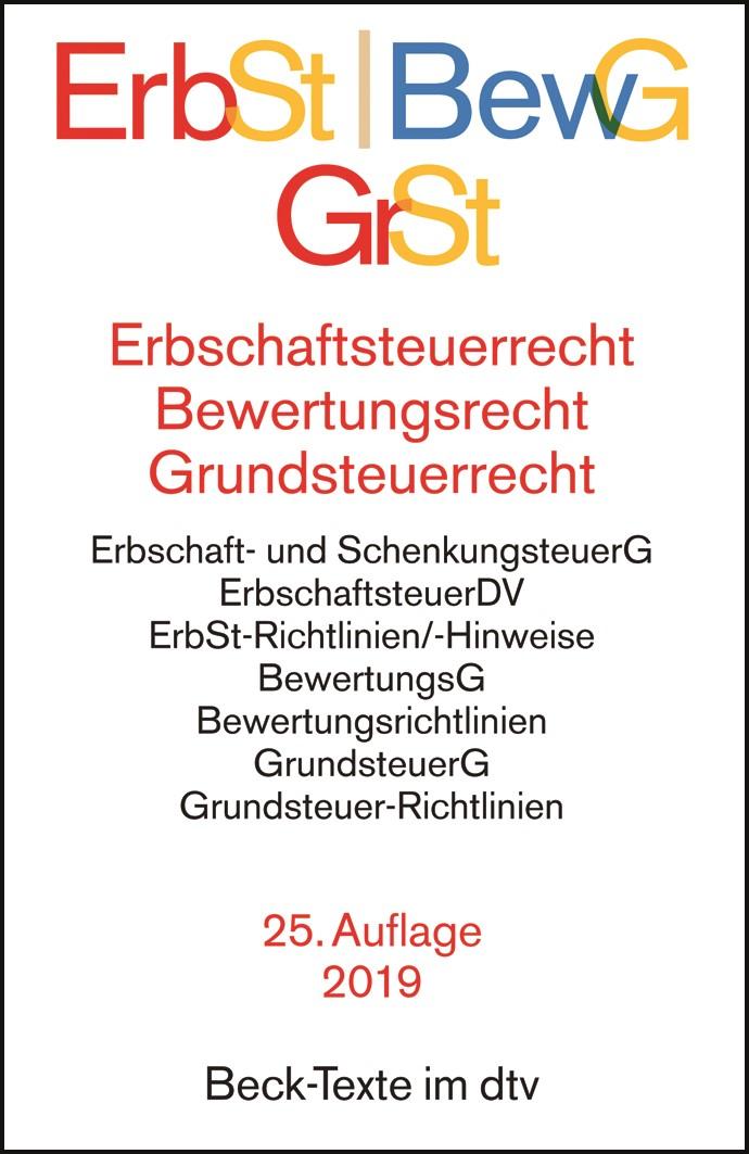 Erbschaftsteuer- und Bewertungsrecht, Grundsteuerrecht: ErbSt/BewG/GrSt   25. Auflage, 2019   Buch (Cover)