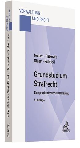 Abbildung von Nolden / Palkovits / Dittert / Pichocki | Grundstudium Strafrecht | 4. Auflage | 2019 | Eine praxisorientierte Darstel...