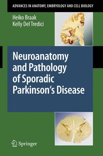 Neuroanatomy and Pathology of Sporadic Parkinson's Disease | Braak / Del Tredici, 2008 | Buch (Cover)