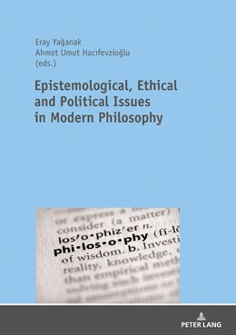 Abbildung von Yaganak / Hacifevzioglu   Epistemological, Ethical and Political Issues in Modern Philosophy   2019
