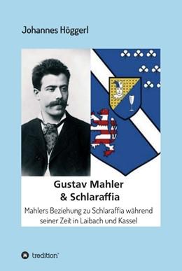 Abbildung von Höggerl | Gustav Mahler & Schlaraffia | 1 | 2019 | Mahlers Beziehung zu Schlaraff...