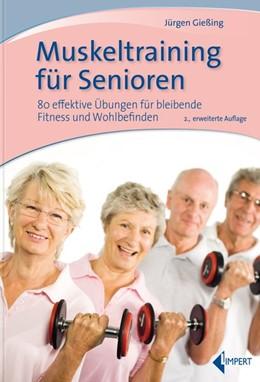 Abbildung von Gießing   Muskeltraining für Senioren   2., erweiterte Auflage 2019   2019   80 effektive Übungen für bleib...