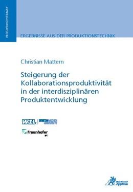 Abbildung von Mattern | Steigerung der Kollaborationsproduktivität in der interdisziplinären Produktentwicklung | 2018