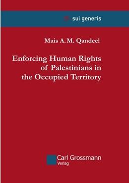 Abbildung von Qandeel | Enforcing Human Rights of Palestinians in the Occupied Territory | 1. Auflage | 2018 | beck-shop.de