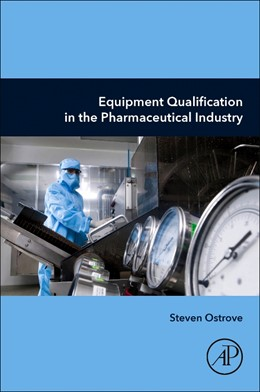 Abbildung von Ostrove | Equipment Qualification in the Pharmaceutical Industry | 2019