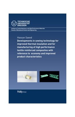 Abbildung von Saeed | Developments in sewing technology for improved thermal insulation and for manufacturing of high performance textile reinforced composites with reference to economy and improved product characteristics | 2019