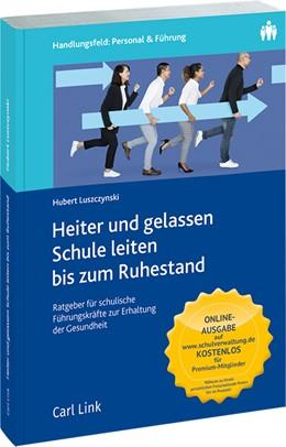 Abbildung von Luszczynski | Heiter und gelassen Schule leiten bis zum Ruhestand | 1. Auflage | 2019 | beck-shop.de