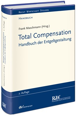 Abbildung von Maschmann | Total Compensation | 2., erweiterte und aktualisierte Auflage | 2019 | Handbuch der Entgeltgestaltung