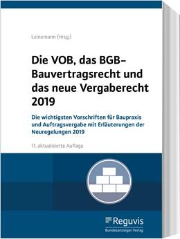 Abbildung von Leinemann / Maibaum | Die VOB, das BGB-Bauvertragsrecht und das neue Vergaberecht 2019 | 11., aktualisierte Auflage | 2019 | Die wichtigsten Vorschriften f...