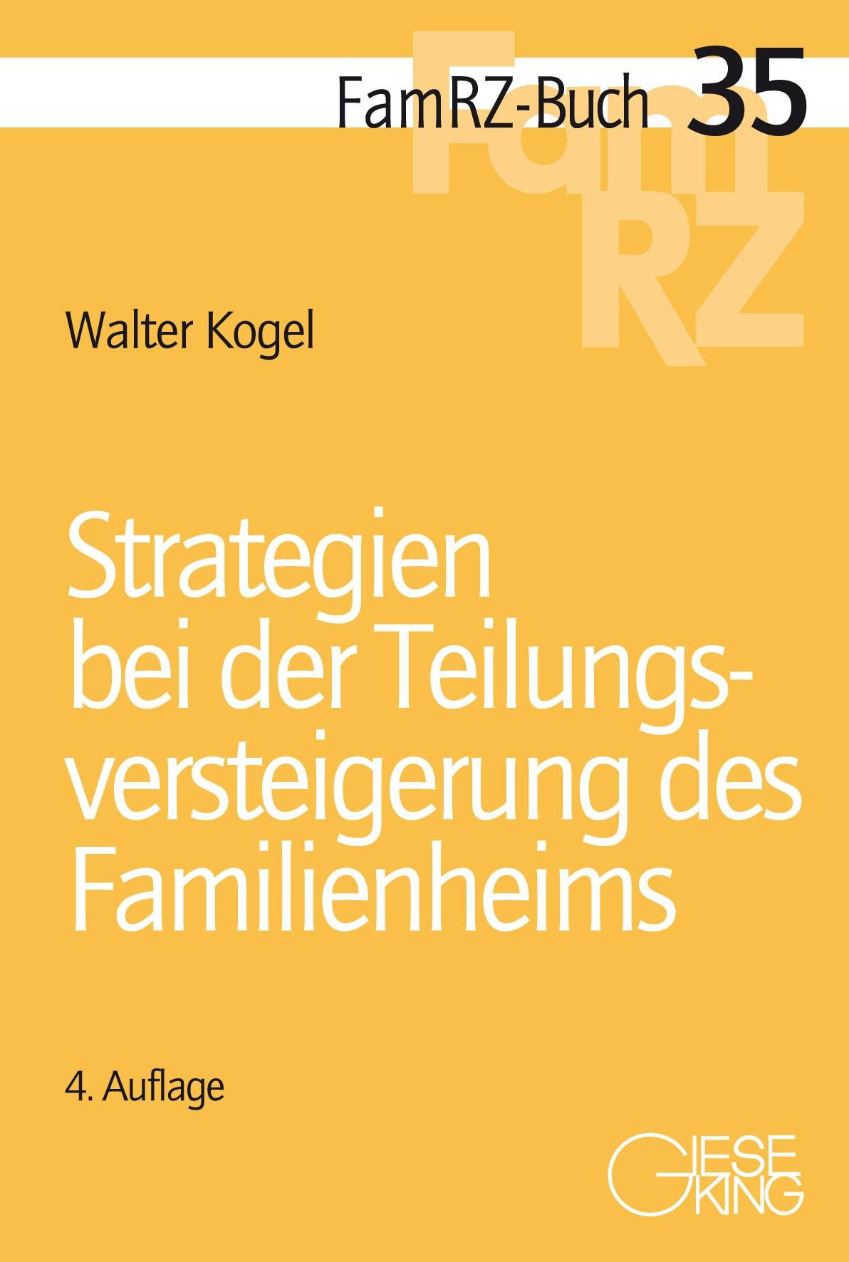 Strategien bei der Teilungsversteigerung des Familienheims   Kogel   4., völlig neu bearbeitete Auflage, 2019   Buch (Cover)