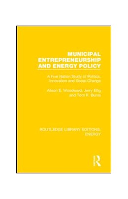 Abbildung von Woodward / Ellig / Burns | Municipal Entrepreneurship and Energy Policy | 2019 | A Five Nation Study of Politic...