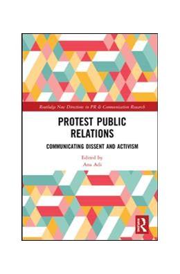 Abbildung von Adi | Protest Public Relations | 2018 | Communicating dissent and acti...