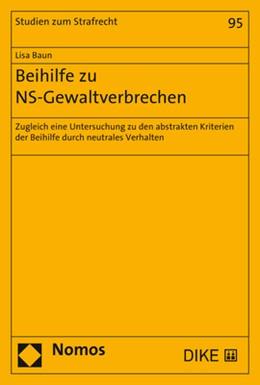 Abbildung von Baun   Beihilfe zu NS-Gewaltverbrechen   1. Auflage   2019   95   beck-shop.de