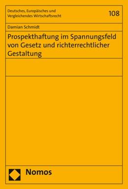 Abbildung von Schmidt | Prospekthaftung im Spannungsfeld von Gesetz und richterrechtlicher Gestaltung | 2019