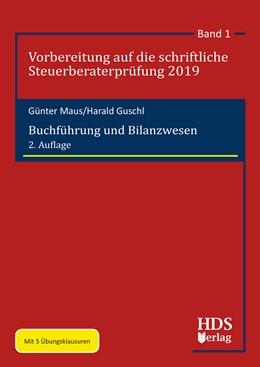 Abbildung von Maus / Guschl | Buchführung und Bilanzwesen | 2. Auflage | 2019 | Band 1