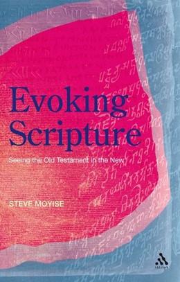 Abbildung von Moyise | Evoking Scripture | 2008 | Seeing the Old Testament in th...