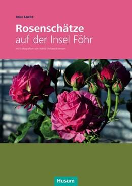 Abbildung von Lucht | Rosenschätze auf der Insel Föhr | 1. Auflage | 2019 | beck-shop.de