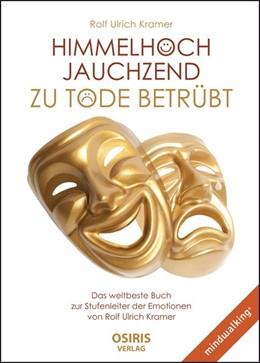 Abbildung von Kramer | Himmelhoch jauchzend - zu Tode betrübt | 2019 | Das weltbeste Buch zur Stufenl...
