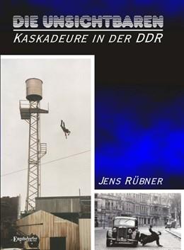 Abbildung von Rübner | Die Unsichtbaren - Kaskadeure in der DDR | 1. Auflage | 2019 | beck-shop.de