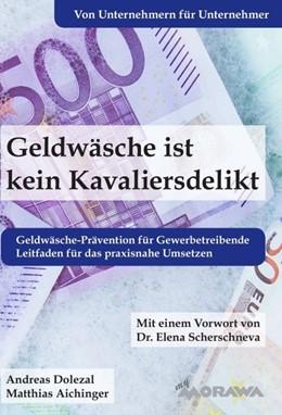 Abbildung von Dolezal / Aichinger | Geldwäsche ist kein Kavaliersdelikt | 2019 | Geldwäsche-Prävention für Gewe...