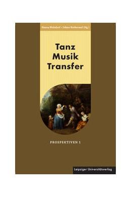 Abbildung von Walsdorf / Rothermel | Tanz Musik Transfer | 1. Auflage | 2018 | beck-shop.de