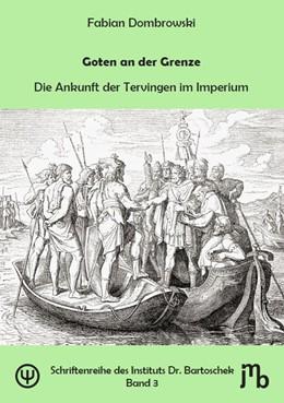 Abbildung von Dombrowski | Goten an der Grenze | 2018 | Die Ankunft der Tervingen im I...