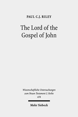 Abbildung von Riley | The Lord of the Gospel of John | 2019 | Narrative Theory, Textual Crit... | 478