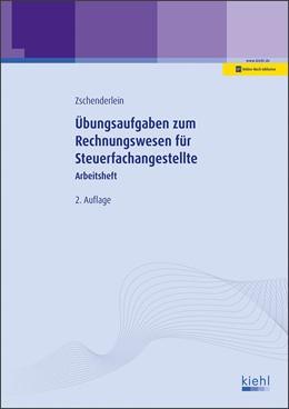 Abbildung von Zschenderlein | Übungsaufgaben zum Rechnungswesen für Steuerfachangestellte | 2., aktualisierte Auflage. Online-Buch inklusive. | 2019 | Arbeitsheft