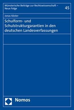 Abbildung von Köster | Schulform- und Schulstrukturgarantien in den deutschen Landesverfassungen | 1. Auflage | 2019 | 45 | beck-shop.de