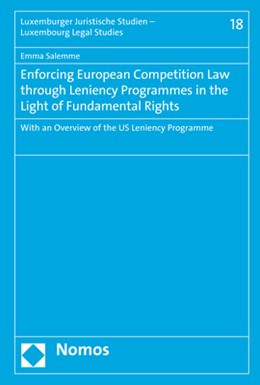 Abbildung von Salemme | Enforcing European Competition Law through Leniency Programmes in the Light of Fundamental Rights | 2019 | With an Overview of the US Len...