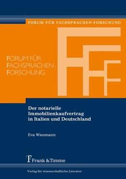 Abbildung von Wiesmann | Der notarielle Immobilienkaufvertrag in Italien und Deutschland | 2019 | Eine kontrastive diachronische...