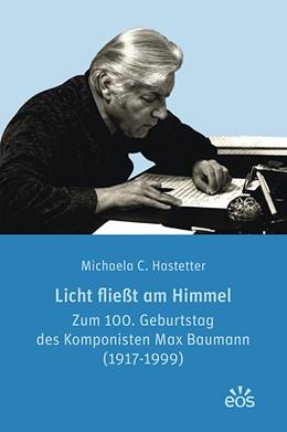 Abbildung von Hastetter | Licht fließt am Himmel | 1. Auflage | 2019 | beck-shop.de