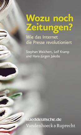 Abbildung von Kramp / Jakobs / Weichert | Wozu noch Zeitungen? | 1. Auflage 2009 | 2009 | Wie das Internet die Presse re...