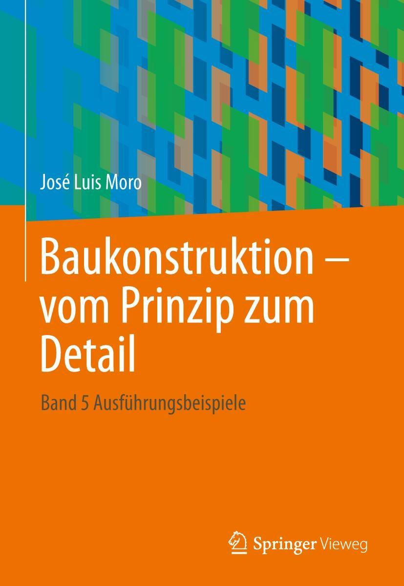 Baukonstruktion - vom Prinzip zum Detail   Moro   2016, 2019   Buch (Cover)