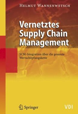 Abbildung von Wannenwetsch | Vernetztes Supply Chain Management | 2005 | SCM-Integration über die gesam...