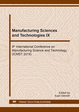 Abbildung von Debnath | Manufacturing Sciences and Technologies IX | 1. Auflage | 2019 | Volume 287 | beck-shop.de