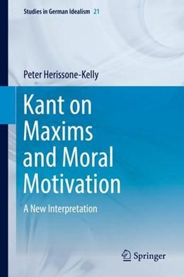 Abbildung von Herissone-Kelly   Kant on Maxims and Moral Motivation   1. Auflage   2019   beck-shop.de