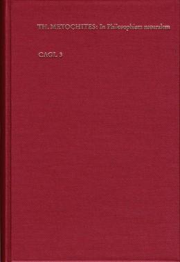 Abbildung von Metochites / Lohr | Paraphrasis in Aristotelis universam naturalem philosophiam | Neudruck der 1. Ausgabe Basel 1559 | 1992 | Neudruck der 1. Ausgabe Basel ... | CAGL 3