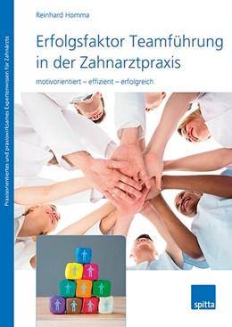 Abbildung von Homma | Erfolgsfaktor Teamführung in der Zahnarztpraxis | 2019 | motivorientiert - effizient - ...