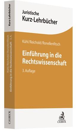 Abbildung von Kühl / Reichold / Ronellenfitsch | Einführung in die Rechtswissenschaft | 3., überarbeitete Auflage | 2019 | Ein Studienbuch