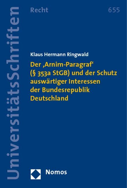 Abbildung von Ringwald | Der 'Arnim-Paragraf' (§ 353a StGB) und der Schutz auswärtiger Interessen der Bundesrepublik Deutschland | 2009