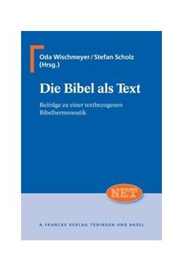 Abbildung von Wischmeyer   Die Bibel als Text   1. Auflage   2008   14   beck-shop.de