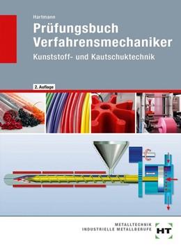Abbildung von Hartmann | Prüfungsbuch Verfahrensmechaniker | 2. Auflage | 2018 | beck-shop.de