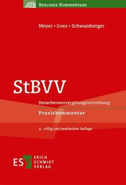 Abbildung von Meyer / Goez / Schwamberger | StBVV: Steuerberatervergütungsverordnung | 9., völlig neu bearbeitete Auflage | 2019 | Praxiskommentar