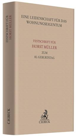 Abbildung von Eine Leidenschaft für das Wohnungseigentum | 2019 | Festschrift für Horst Müller z...