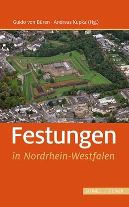 Abbildung von Büren / Kupka | Festungen in Nordrhein-Westfalen | 1. Auflage | 2021 | beck-shop.de