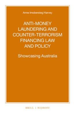 Abbildung von Imobersteg Harvey   Anti-Money Laundering and Counter-Terrorism Financing Law and Policy: Showcasing Australia   2019